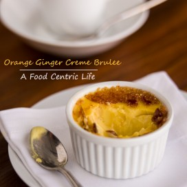 Orange Ginger Creme Brulee|AFoodCentricLife.com