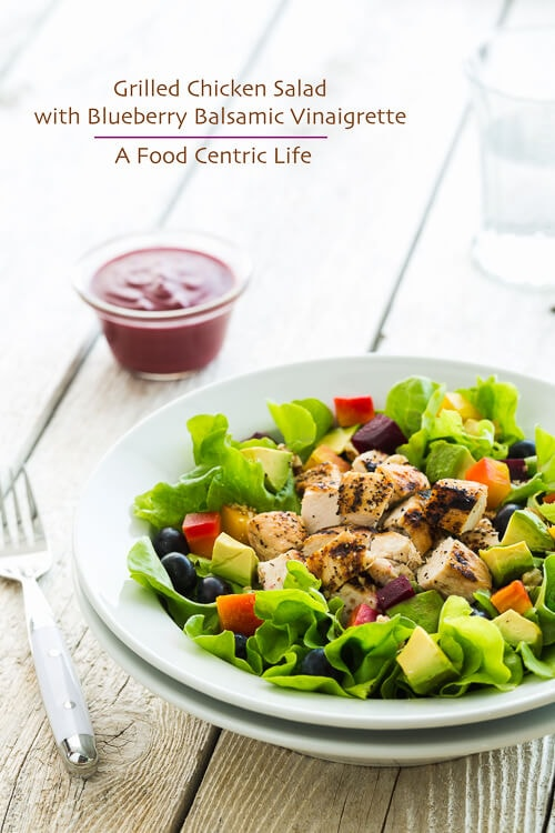 Grilled Chicken Salad with Blueberry Balsamic Vinaigrette | AFoodCentricLife.com