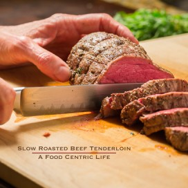 Slow Roasted Beef Tenderloin|AFoodCentricLife.com